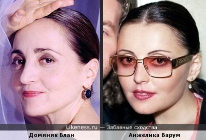 Доминик Блан и Анжелика Варум похожи