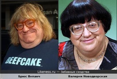 Брюс Виланч похож на Валерию Новодворскую