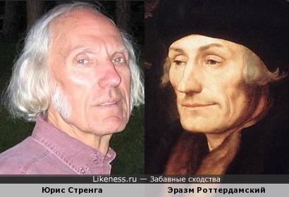 Эразм Роттердамский (на портрете работы Ганса Гольбейна) был распознан как актер Юрис Стренга