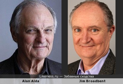 Alan Alda / Jim Broadbent