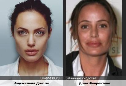 Анджелина Джоли и Доня Фиорентино похожи