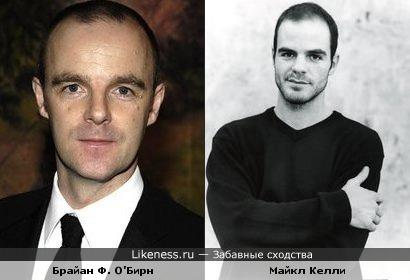 Актер Майкл Келли и Брайан Ф. О'Бирн похожи