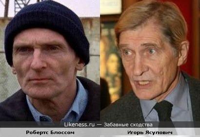 Робертс Блоссом похож на Ясуловича