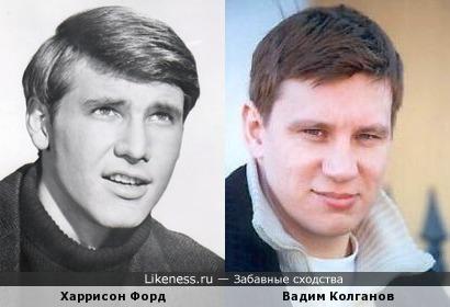 Харрисон Форд в молодости похож на Вадима Колганова