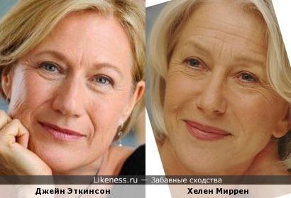 Джейн Эткинсон похожа на Хелен Миррен
