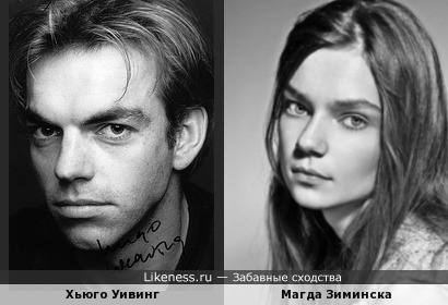 Магда Зиминска немного похожа на Хьюго Уивинга