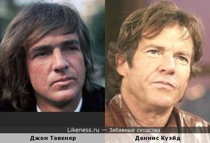 Джон Тавенер и Деннис Куэйд