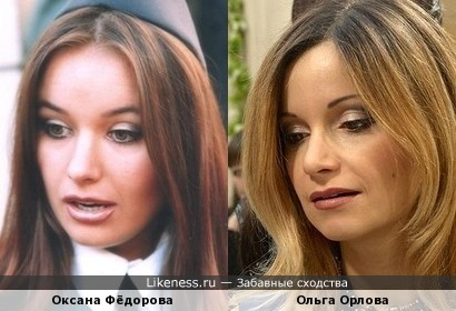Оксана Фёдорова и Ольга Орлова похожи. Внезапно.