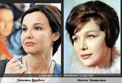 Татьяна Друбич похожа на Нелли Мышкову