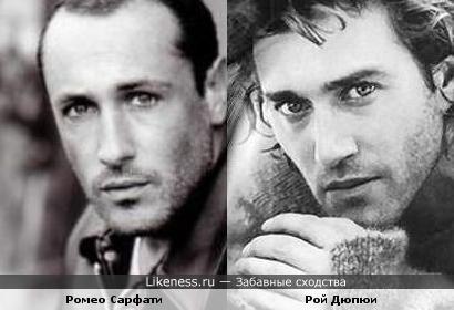 Ромео Сарфати и Рой Дюпюи похожи.