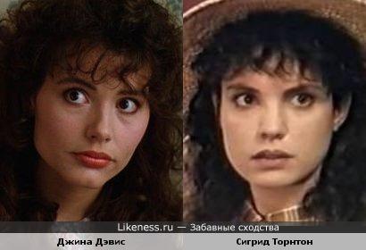 Джина Дэвис и Сигрид Торнтон похожи.