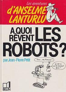 À quoi rêvent les robots?
