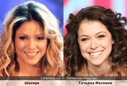 Татьяна Маслани и Шакира