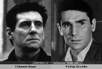 Гэбриел Бирн и Робер Оссейн. Они похожи на этих фото или наваждение?