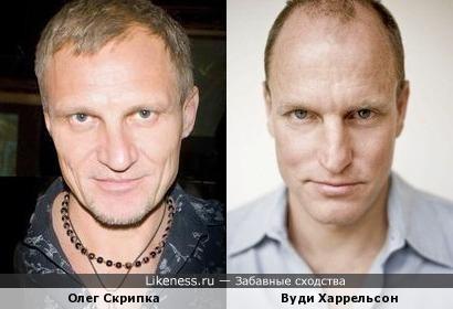 Один типаж: Олег Скрипка и Вуди Харрельсон