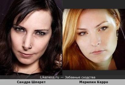 Сандра Шлерет и Мерилин Керро