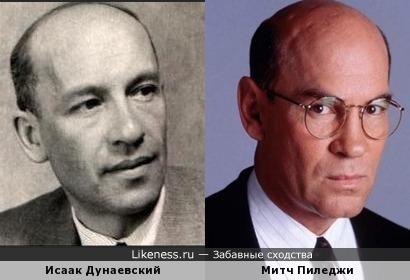 Исаак Дунаевский и Митч Пиледжи немного похожи