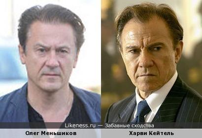 Олег Меньшиков похож на Харви Кейтеля