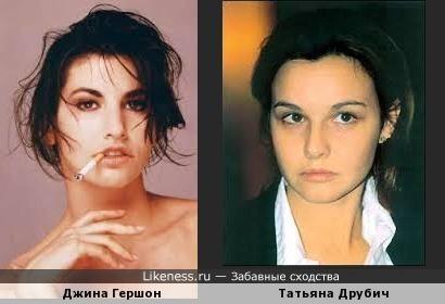 Джина Гершон похожа на Татьяну Друбич