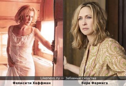 Фелисити Хаффман и Вера Фармига