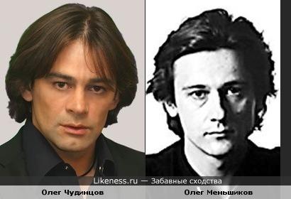 Олег Чудинцов и Олег Меньшиков
