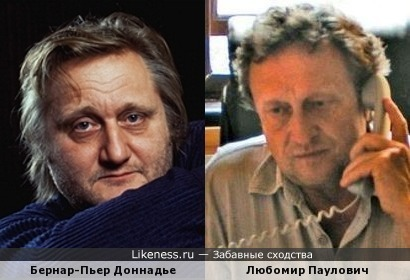 Бернар-Пьер Доннадье и Любомир Паулович