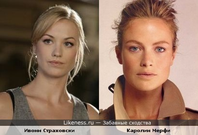 Каролин Мерфи похожа на Ивонн Страховски
