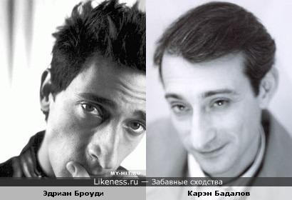 Эдриан Броуди похож на Карэна Бадалова