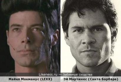 Майкл Макманус (LEXX) VS Эй Мартинес (Санта Барбара)