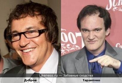 Дибров похож на Тарантино