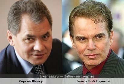 Сергей Шойгу немного похож на Билла Боб Торнтона