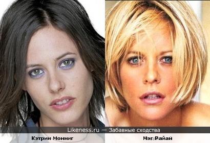 Кэтрин Монниг напомнила мне Мэг Райан чертами лица