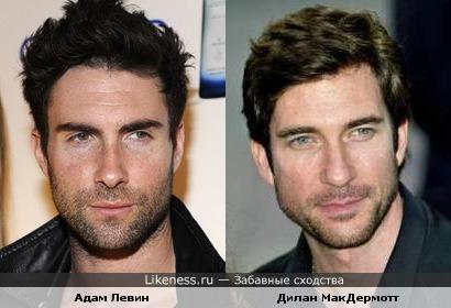 Адам Левин (Adam Levine) и Дилан МакДермотт (Dylan McDermott) похожи
