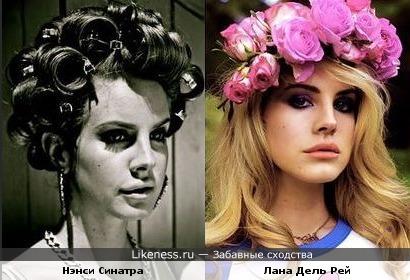 Певица Лана Дель Рей похожа на певицу Нэнси Синатру