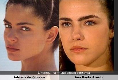 Adriana de Oliveira и Ana Paula Arosio похожи