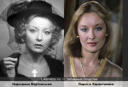 Марианна Вертинская похожа на Ларису Удовиченко