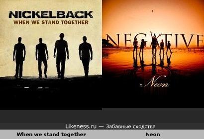 "Обложка альбома ""When we stand together"" группы Nickelback напомнила мне обложку альбома ""Neon"" группы Negative"