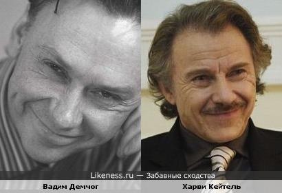 Вадим Демчог похож на Харви Кейтеля