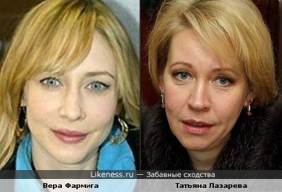 Вера Фармига похожа на Татьяну Лазареву