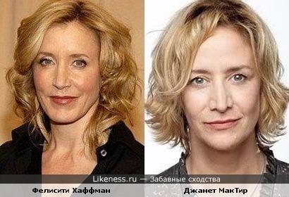 Фелисити Хаффман похожа на Джанет МакТир
