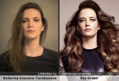 Actress Katarina Ivanova-Tarakanova & Actress Eva Green